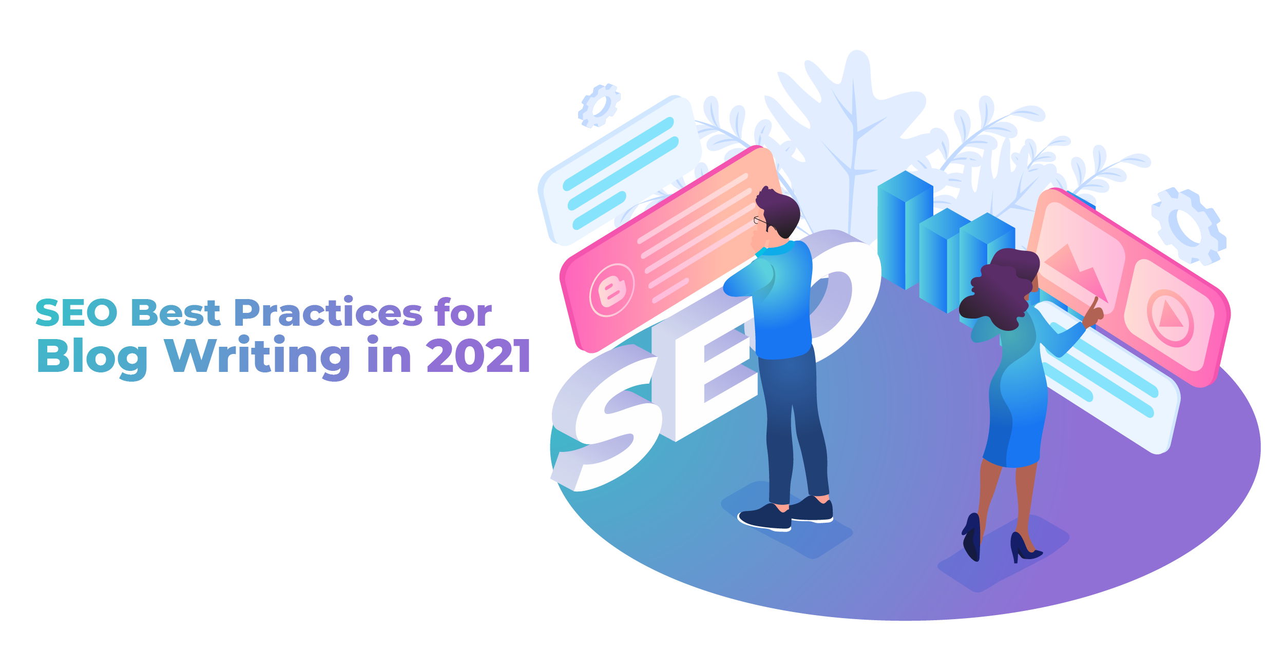 Top 3 SEO Best Practices for Blog Writing in 2021